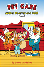 Mister Rooster and Pals!™ Book 4 Pet Care