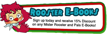 Sign up today and receive a 20% discount on any Mister Rooster e-book.